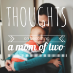 Thoughts on Becoming a Mom of Two