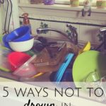 5 Ways Not to Drown In Household Responsibilities