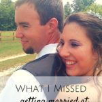 What I Missed Getting Married at 19