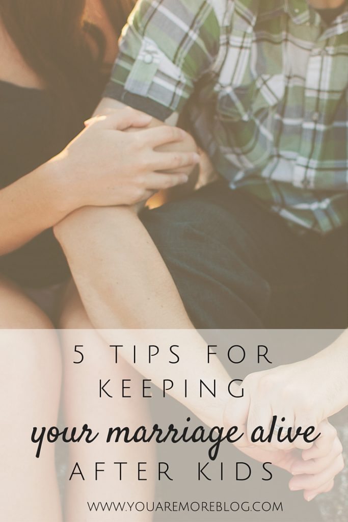 5 Tips for Keeping Marriage Alive After Kids