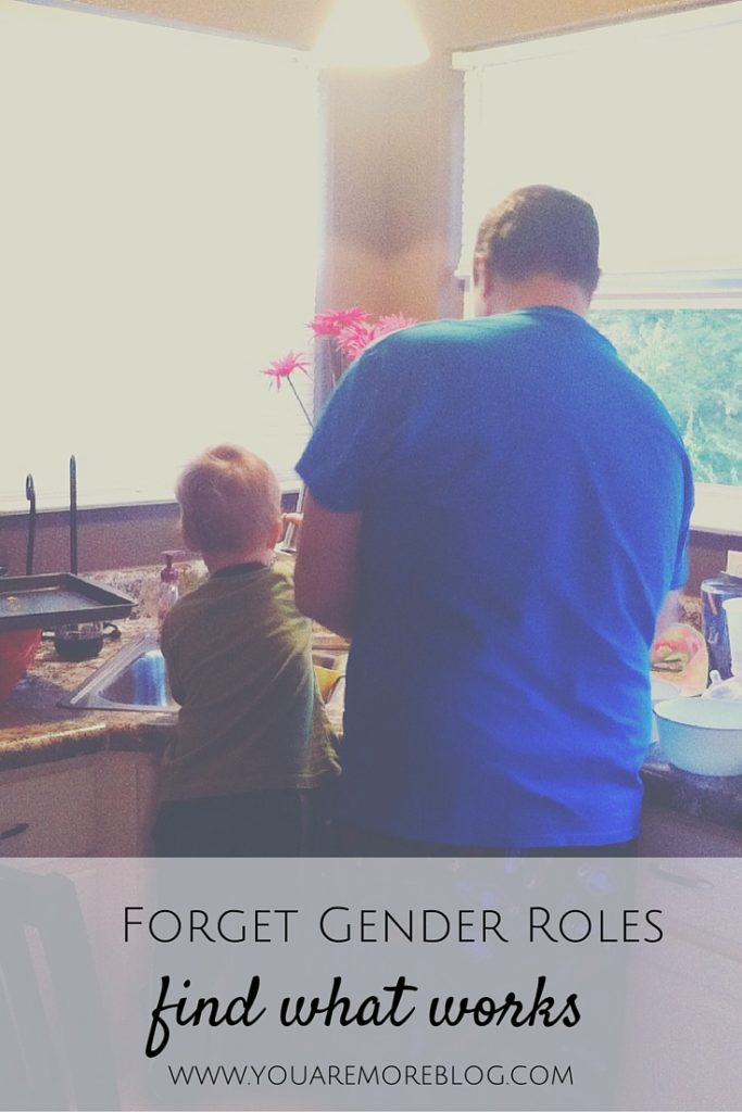 Forget Gender Roles, Find What Works!