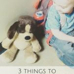 3 Things To Teach Your Toddler