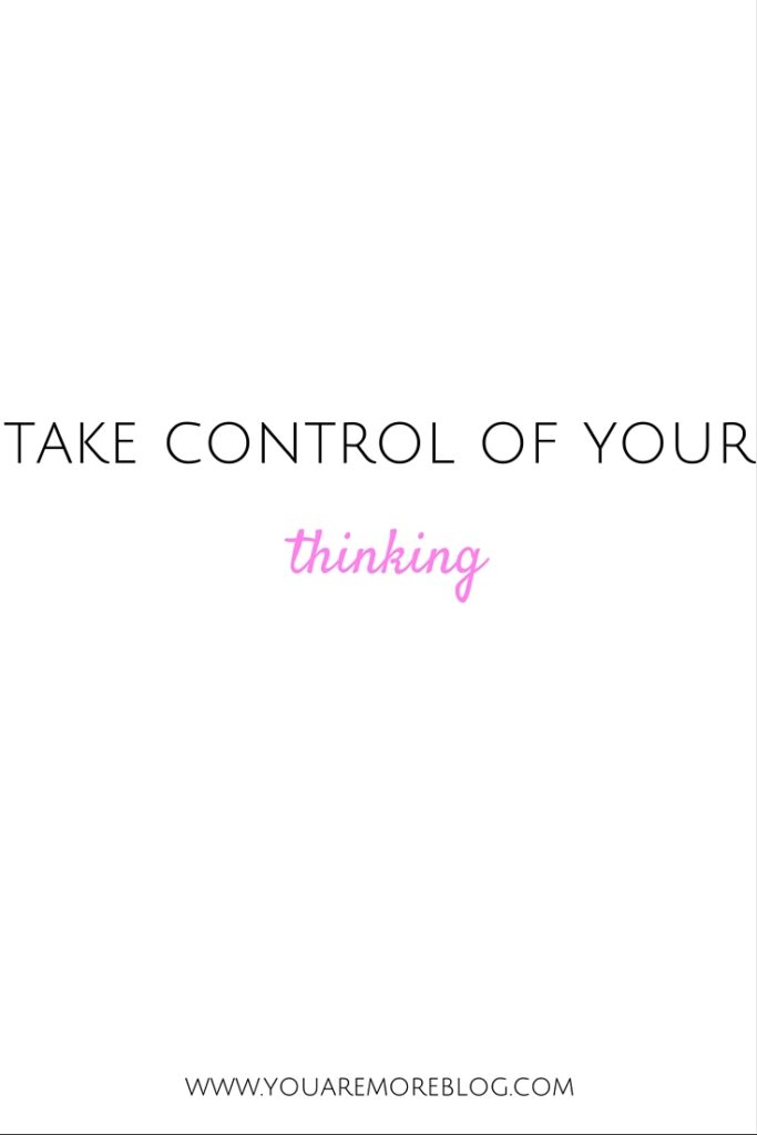 Take Control of Your Thinking