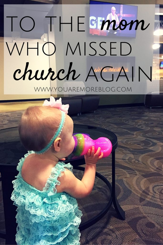 To the Mom Who Missed Church Again