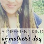 A Different Kind of Mother's Day Post