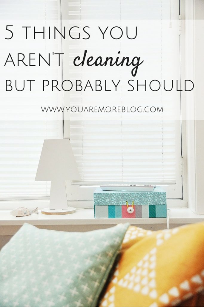 5 Things You Aren't Cleaning but Probably Should