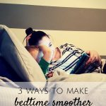 3 Ways to Make Bedtime Smoother With Your Toddler
