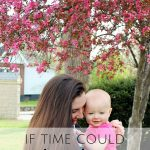 If Mom's Could Slow Down Time