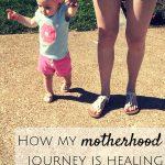 How My Motherhood Journey Is Healing Childhood Trauma