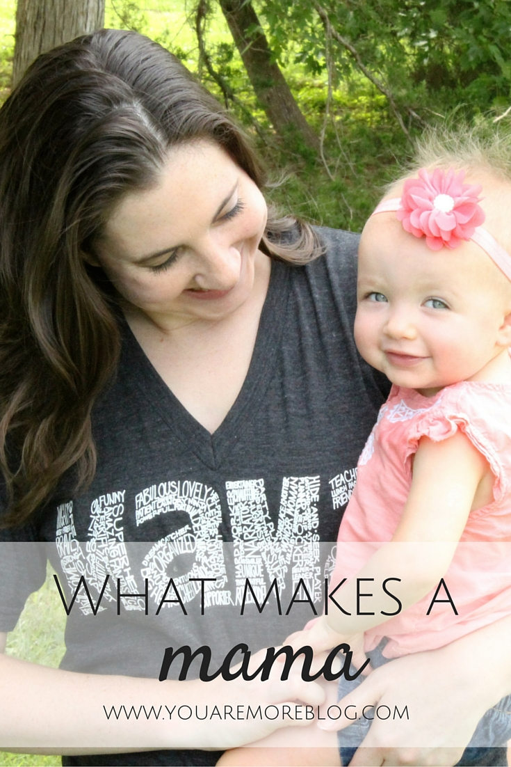 What makes a mama who she is?