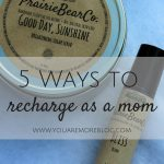 Five Ways to Recharge as a Mom