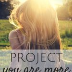 Project You Are More