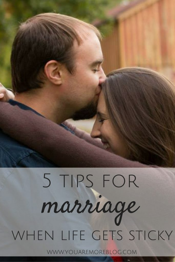 5 Tips for Marriage When Life is Sticky