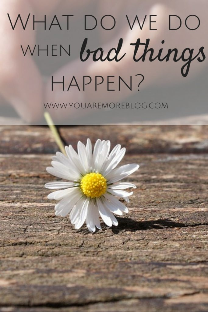 What Do We Do When Bad Things Happen?