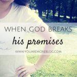 When God Breaks His Promises