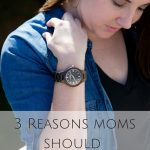 3 Reasons Moms Should Spoil Themselves & JORD Giveaway