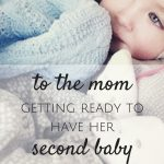 To the Mom Getting Ready to Have Her Second Baby