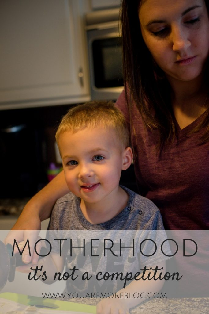 Motherhood. It's not a Competition.