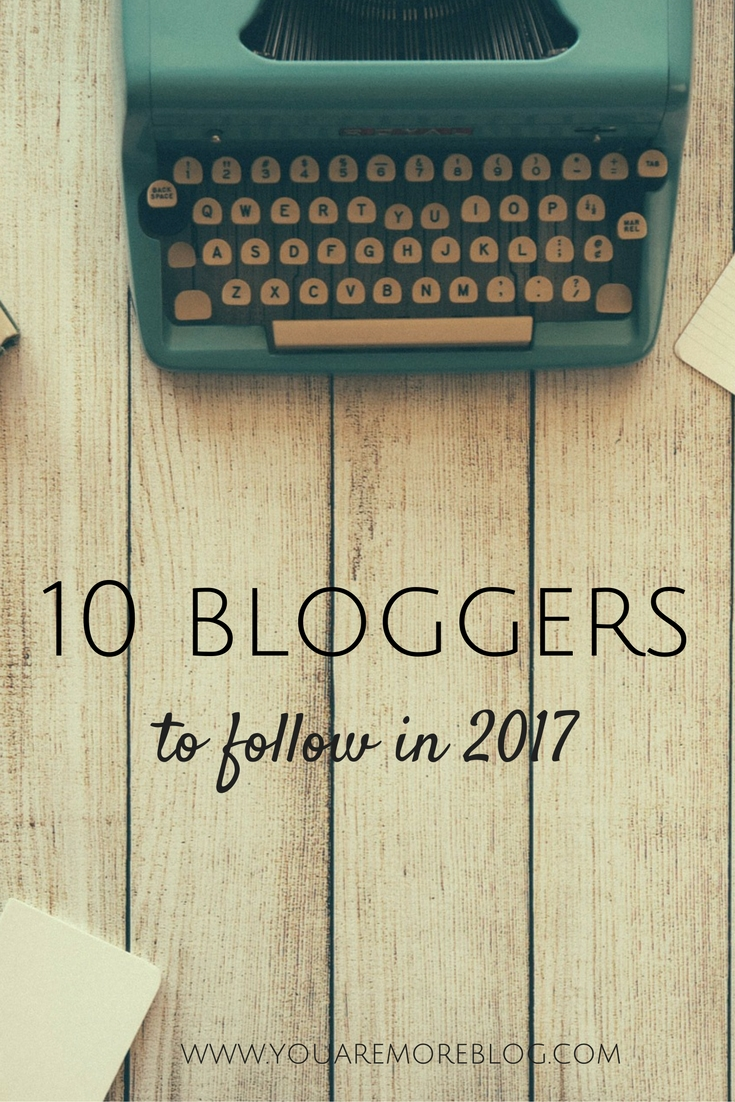 Ten bloggers you have to follow in 2017!