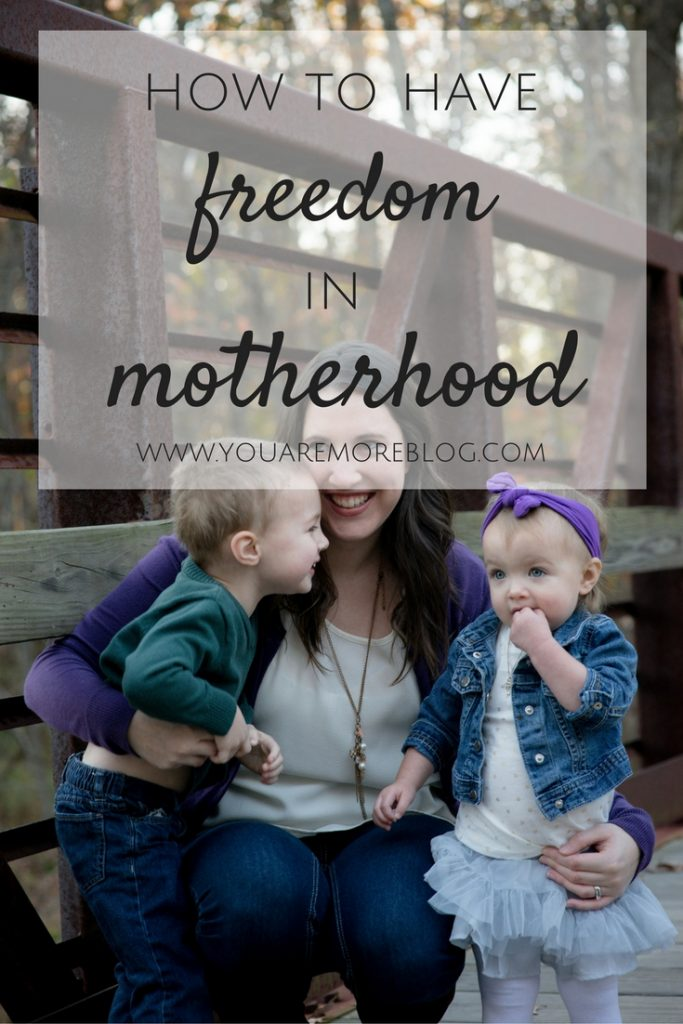 How to Have Freedom in Motherhood