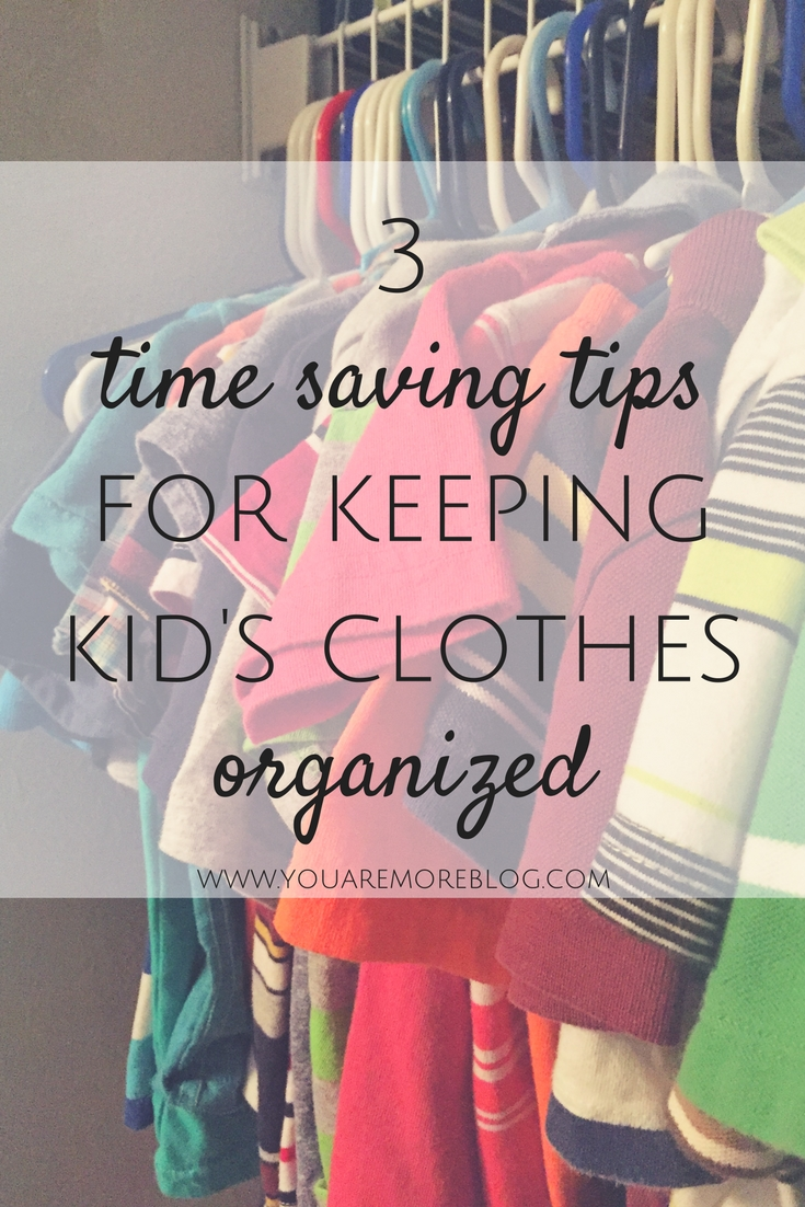 3 tips to help you keep your kid's clothes organized.