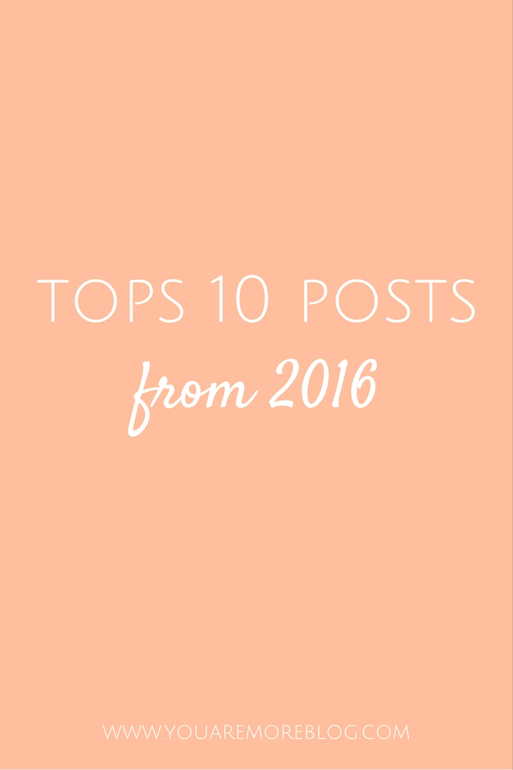 Top ten posts from You Are More in 2016. Featuring posts on motherhood, parenting, and household tips and tricks.