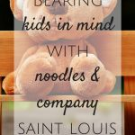Bearing Kids in Mind with Noodles & Company Saint Louis
