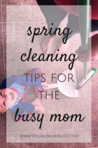 5 Tips to help the bust mom with spring cleaning.