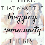 3 Things That Make the Blogging Community the Best