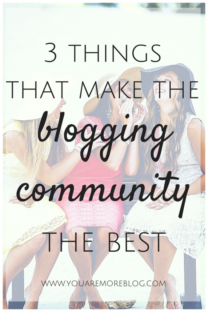 The blogging community is one of the best! Here are three reasons why.