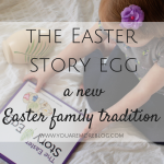 The Easter Story Egg | A New Family Tradition