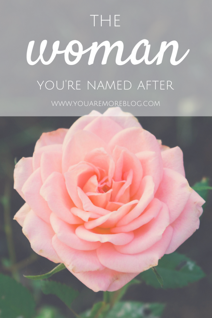 The Woman You're Named After