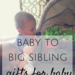 Baby to Big Sibling: Gifts for Baby