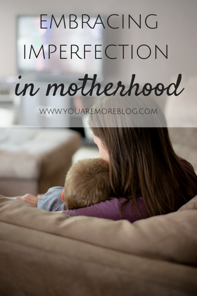 Embracing Imperfection in Motherhood