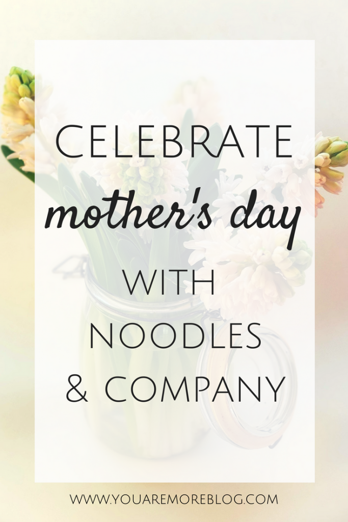 Celebrate Mom's With Noodles & Company