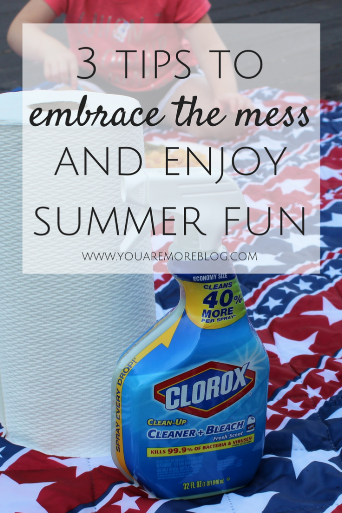 3 Tips to Embrace the Mess and Enjoy Summer Fun