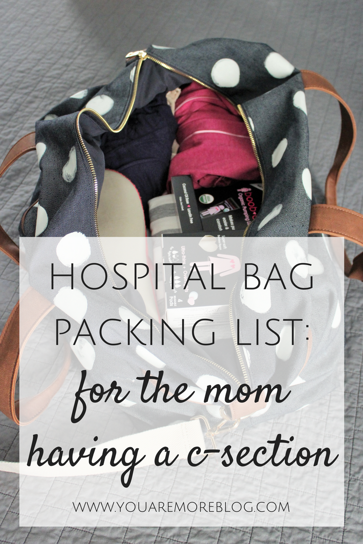 Hospital Bag Packing List: For the Mom Having a C-Section