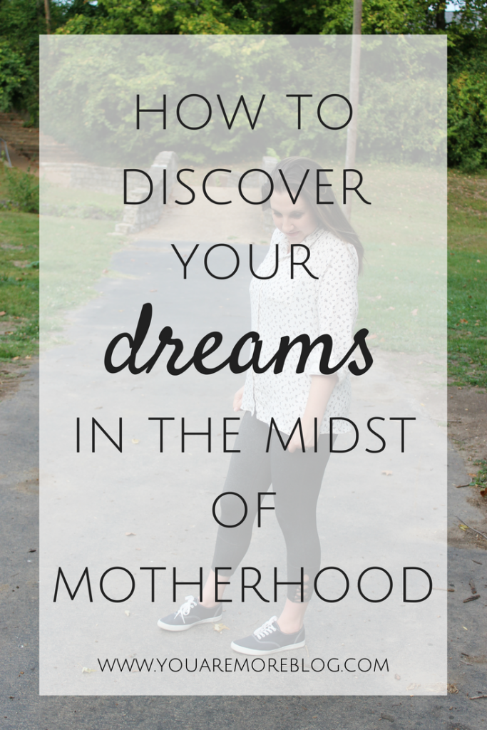 How to Discover Your Dream in the Midst of Motherhood