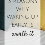 3 Reasons Why Waking Up Early is Worth It