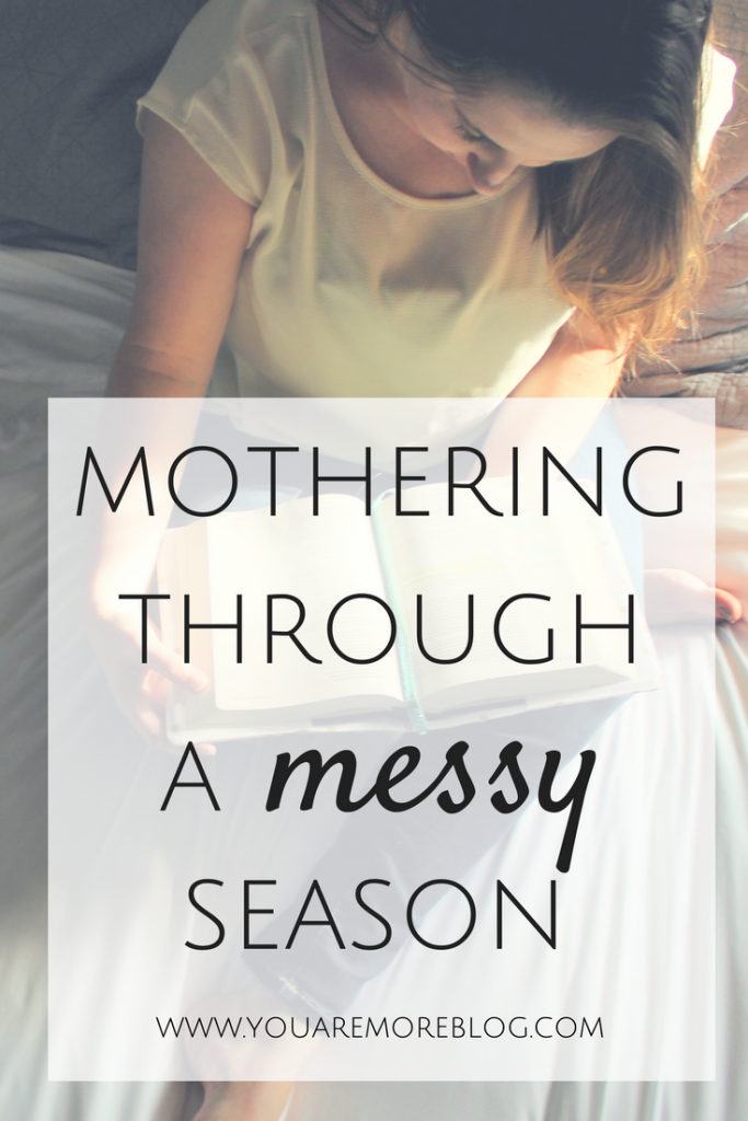Mothering Through a Messy Season {MamaBooClay}