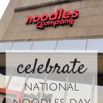 Celebrate Noodle Day! {Noodles & Company}