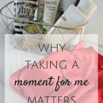 Why Taking a Moment for Me Matters
