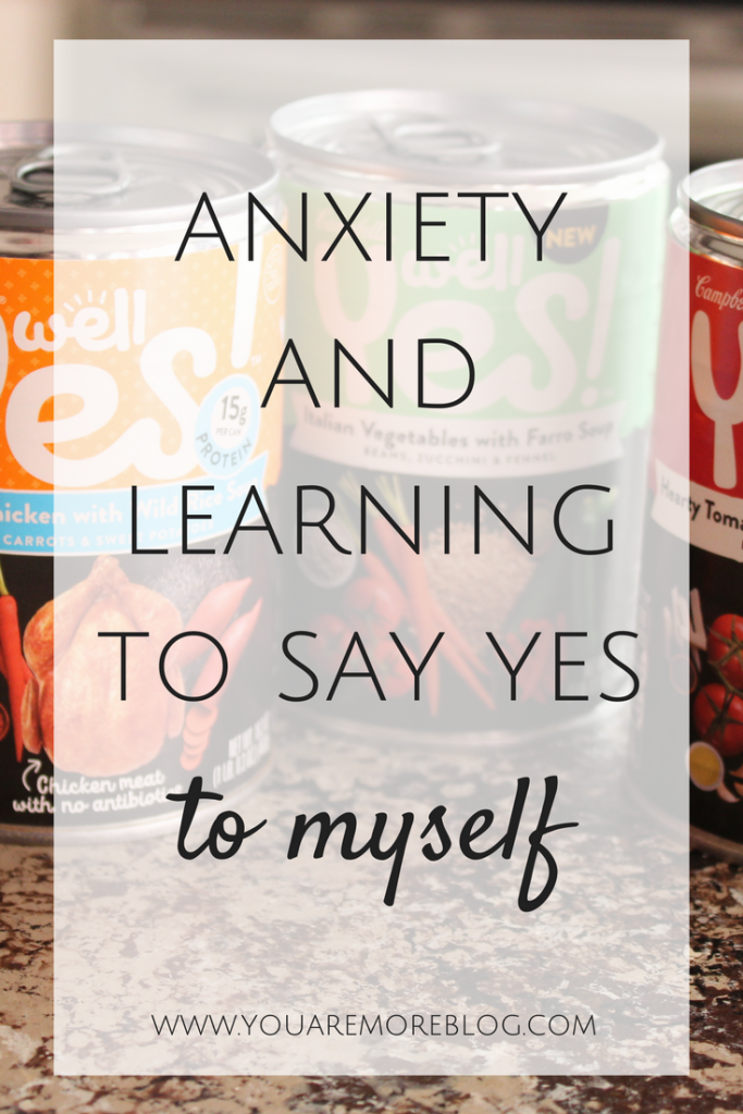 Anxiety and Learning to Say Yes to Myself
