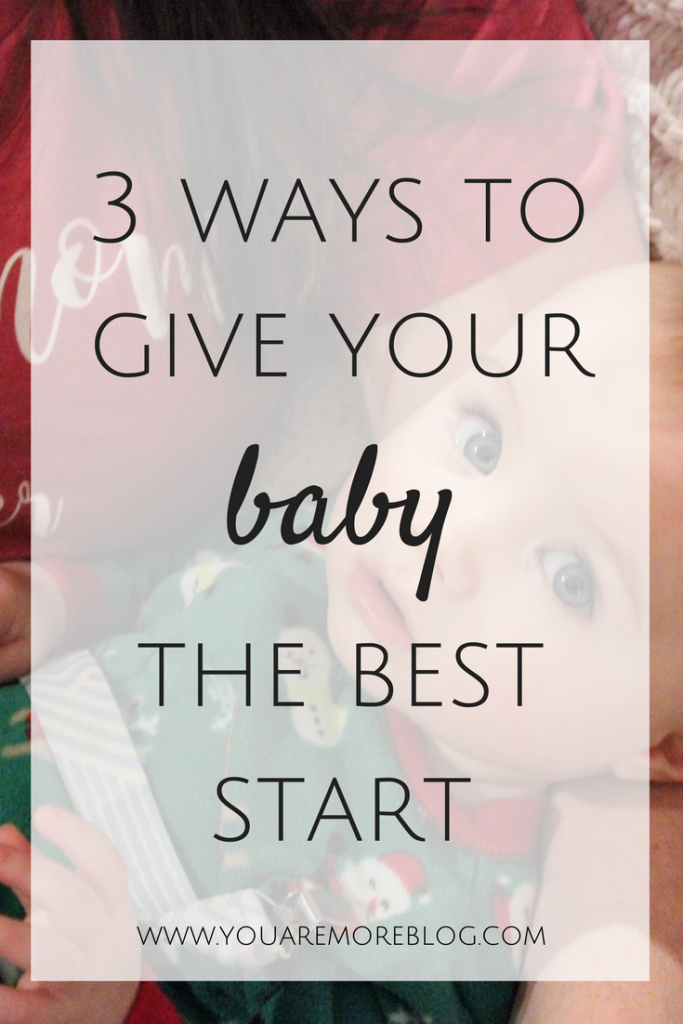 3 Ways to Give Your Baby the Best Start