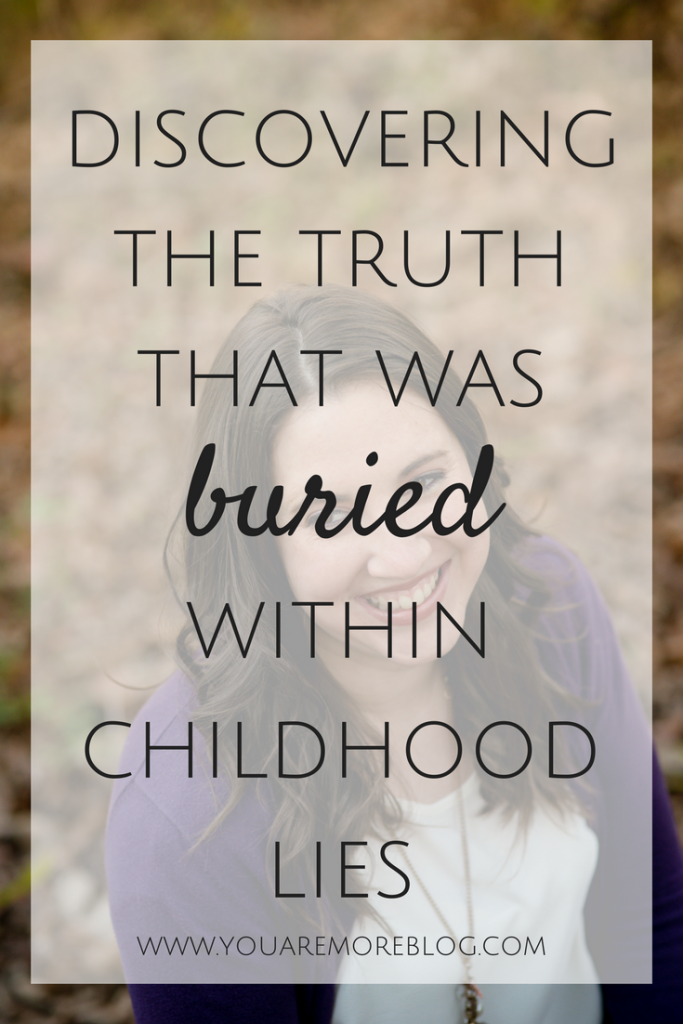 Childhood has the power to bury so many lies within our hearts that shape who we are as adults. Exposing those truths is the key to discovering You Are More.